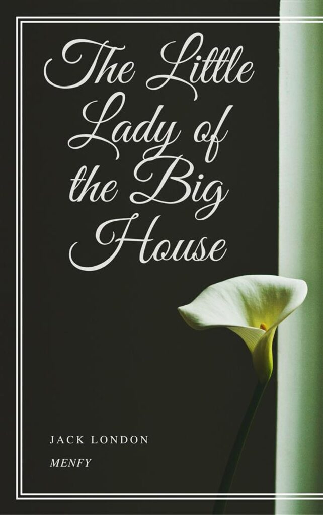 The Little Lady of the Big House by Jack London pdf Download