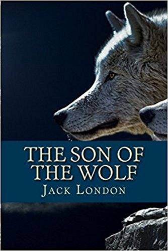 The Son of the Wolf by Jack London pdf free Download