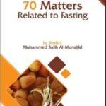Seventy-Matters-Related-to-Fasting-by-Sheikh-Muhammad-Salih-Al‐Munajjid-pdf-free-download