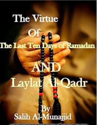 The Last Ten Days of Ramadan and Laylat-ul-Qadar,laylatul qadr