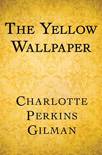 The yellow wallpaper pdf free download by Charlotte Perkins
