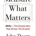 Measure What Matters,Measure What Matters summary
