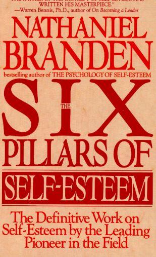 Six Pillars of Self Esteem,Six Pillars of self-esteem Quotes
