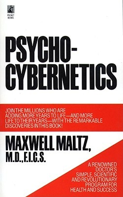 Psycho-Cybernetics, A New Way to Get More out of Life pdf free download by Maxwell Maltz