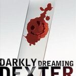 Darkly Dreaming Dexter pdf free download by Jeff Lindsay